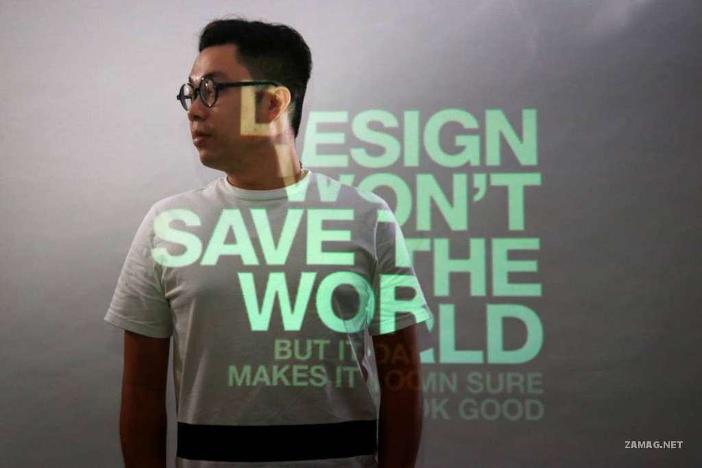 DESIGN WON'T SAVE THE WORLD but it damn sure makes it look go